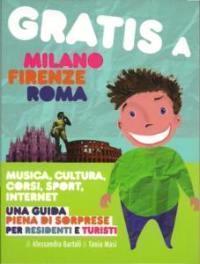 Gratis a Milano Firenze Roma