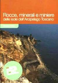 Rocce minerali e miniere delle Isole dell'Arcipelago Toscano
