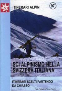 Sci alpinismo nella Svizzera italiana - Itinerari scelti partendo da Chiasso