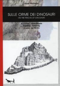 Sulle orme dei dinosauri - On the tracks of dinosaurs