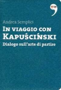 In viaggio con Kapuscinski