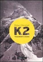 K2 tradimenti e bugie
