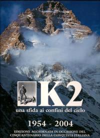 K2 una sfida ai confini del cielo 1954-2004