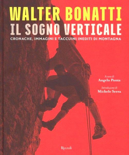 Walter Bonatti, il sogno verticale