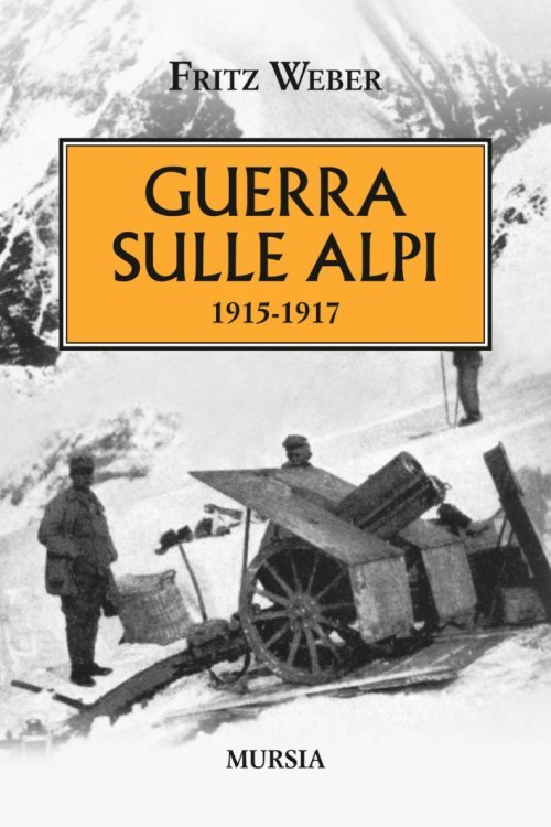 Guerra sulle Alpi 1915-1917