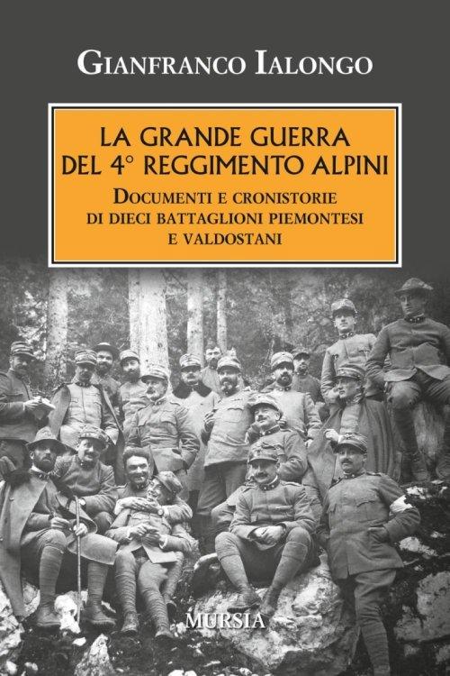 La Grande Guerra del 4° reggimento alpini