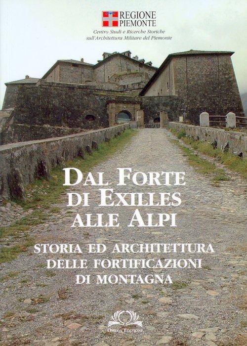 Dal Forte di Exilles alle Alpi