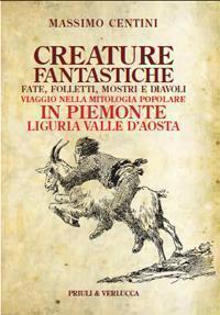 Creature Fantastiche. Fate, Folletti, Mostri E Diavoli