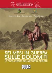 Sei mesi in guerra sulle Dolomiti