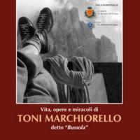 Vita, opere, miracoli di Toni Marchiorello detto «Bussola»