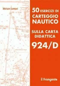 50 esercizi di carteggio nautico sulla carta didattica 924/D