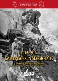 1915-1916 Kaiserjäger in Marmolada