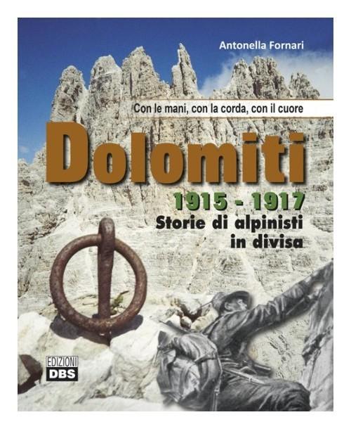 Dolomiti 1915-1917 Storie di alpinisti in divisa