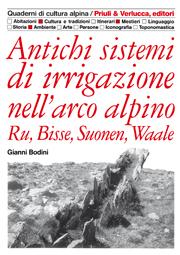 Antichi sistemi di irrigazione nell'arco alpino