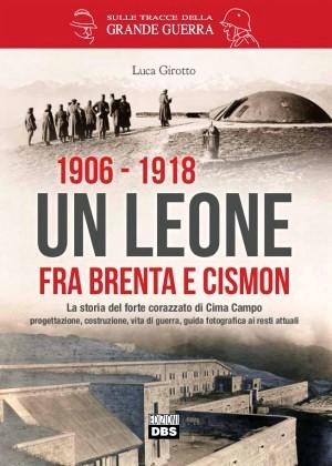 1906-1918 Un leone fra Brenta e Cismon