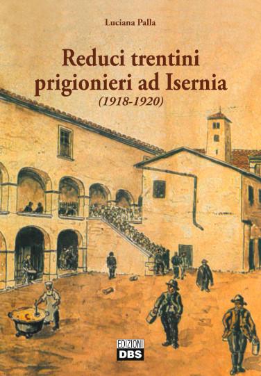 Reduci trentini prigionieri ad Isernia