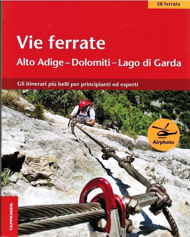 Vie ferrate Alto Adige, Dolomiti, Lago di Garda