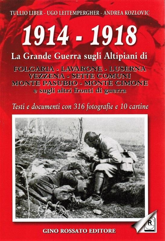 1914-1918 La Grande Guerra sugli Altipiani