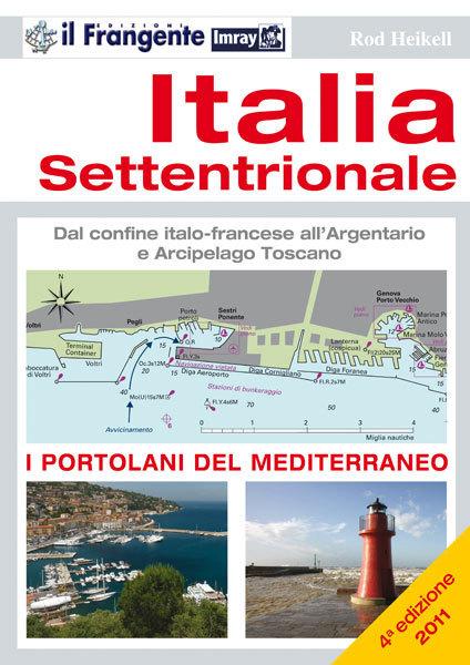 Italia settentrionale Dal confine italo-francese all'Argentario e Arcipelago Toscano