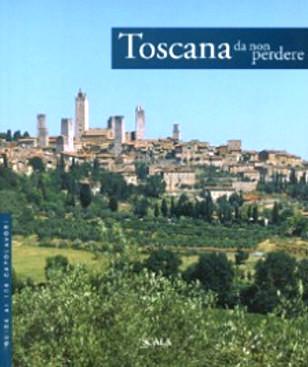 Toscana da non perdere