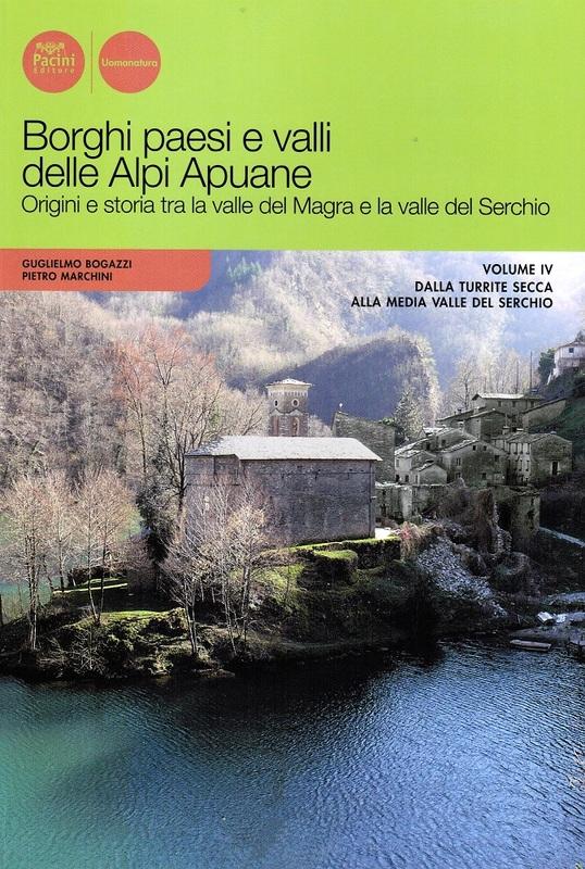 Borghi paesi e valli delle Alpi Apuane Vol. IV
