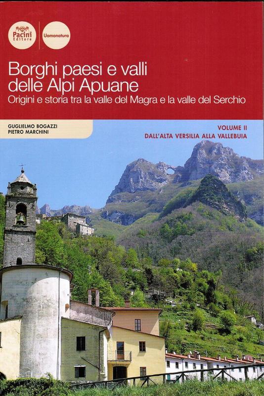Borghi paesi e valli delle Alpi Apuane Vol. II