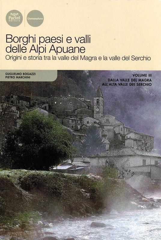 Borghi paesi e valli delle Alpi Apuane Vol. III
