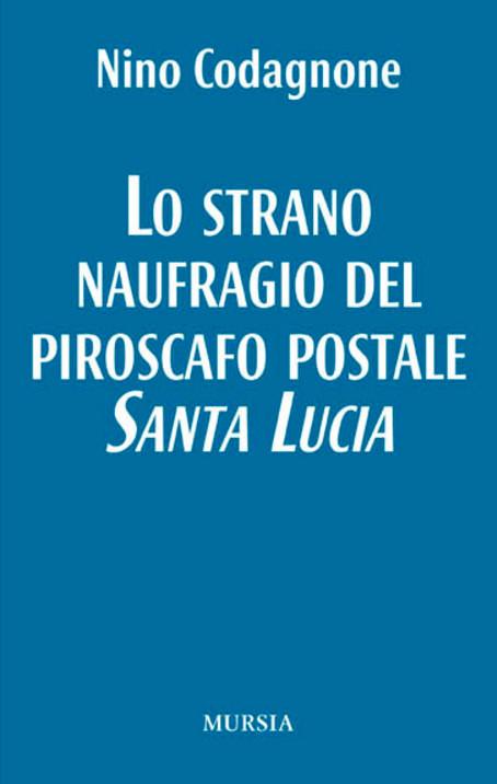 Lo strano naufragio del piroscafo postale Santa Lucia