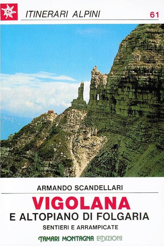 Vigolana e Altopiano di Folgaria - Sentieri e arrampicate