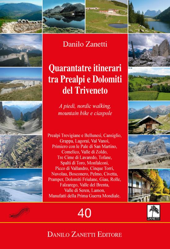 Quarantatre itinerari tra Prealpi e Dolomiti del Triveneto
