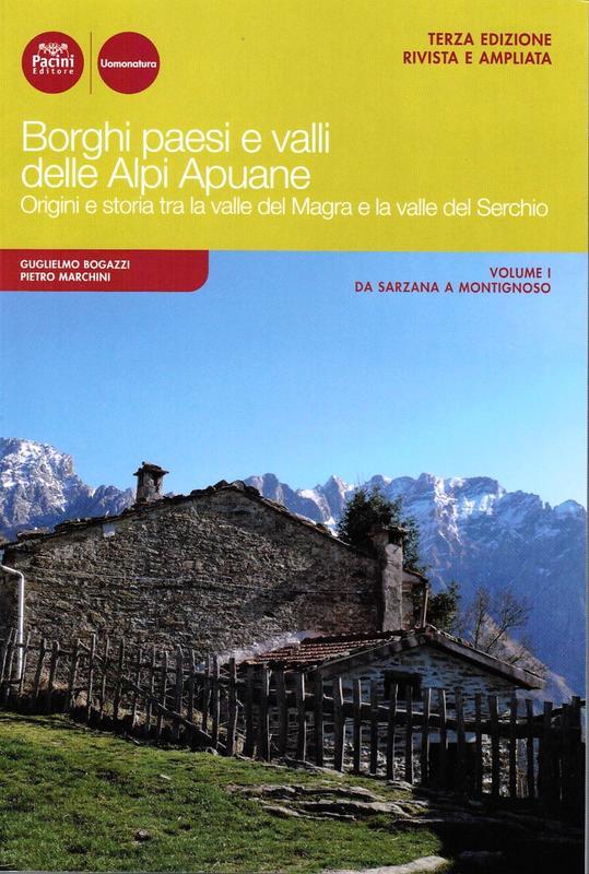Borghi paesi e valli delle Alpi Apuane Vol. I