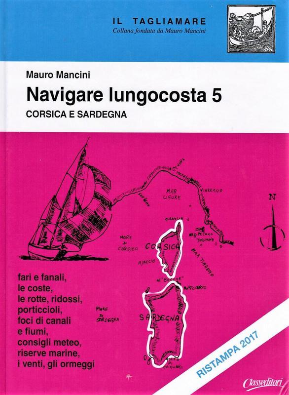 Navigare lungocosta 5 Corsica e Sardegna
