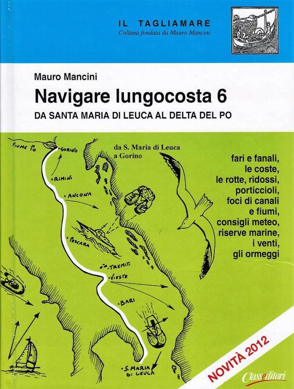 Navigare lungocosta 6 Da Santa Maria di Leuca al delta del Po