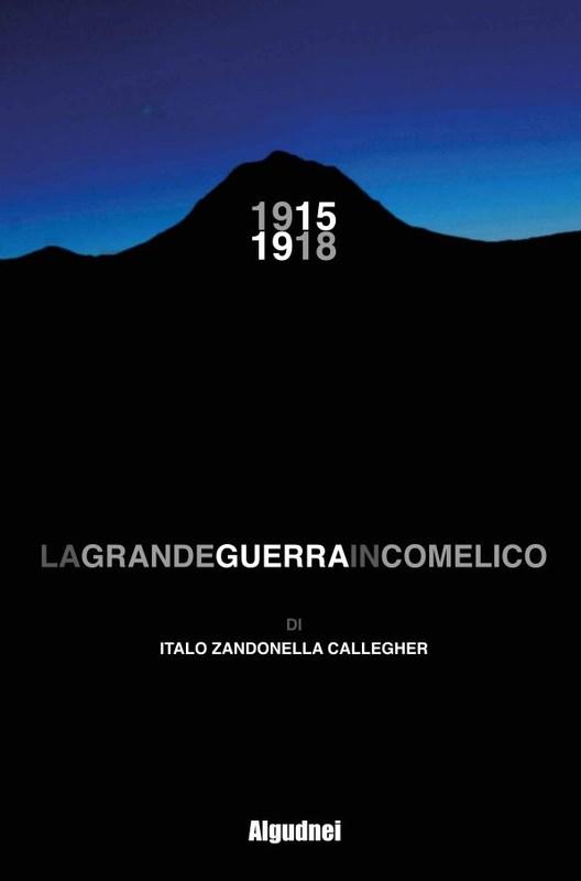 1915 1918 La Grande Guerra in Comelico