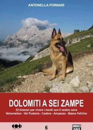 Dolomiti a sei zampe - 32 itinerari  per vivere i monti con il nostro cane