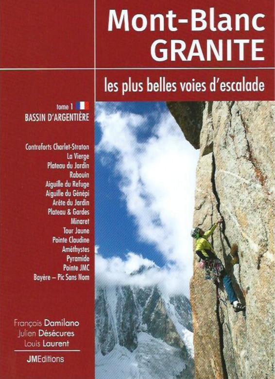 Mont-Blanc granite les plus belles voies d'escalade tome 1