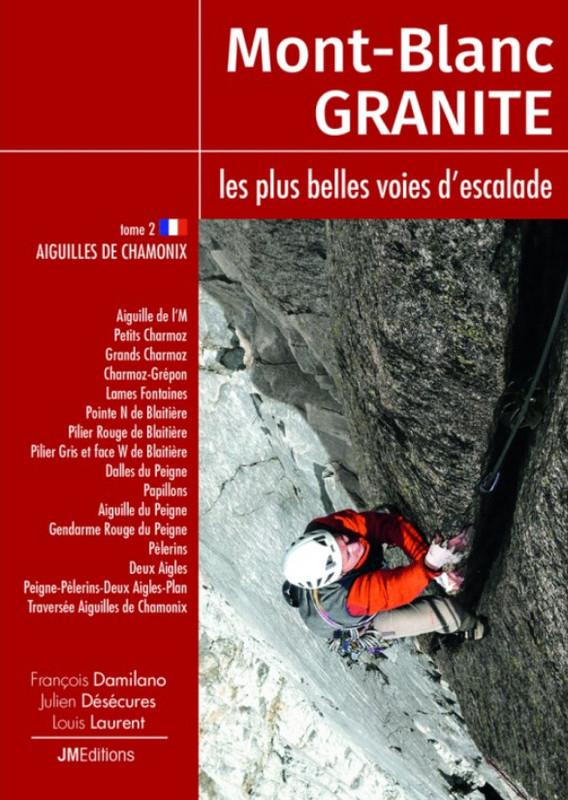 Mont-Blanc granite les plus belles voies d'escalade tome 2