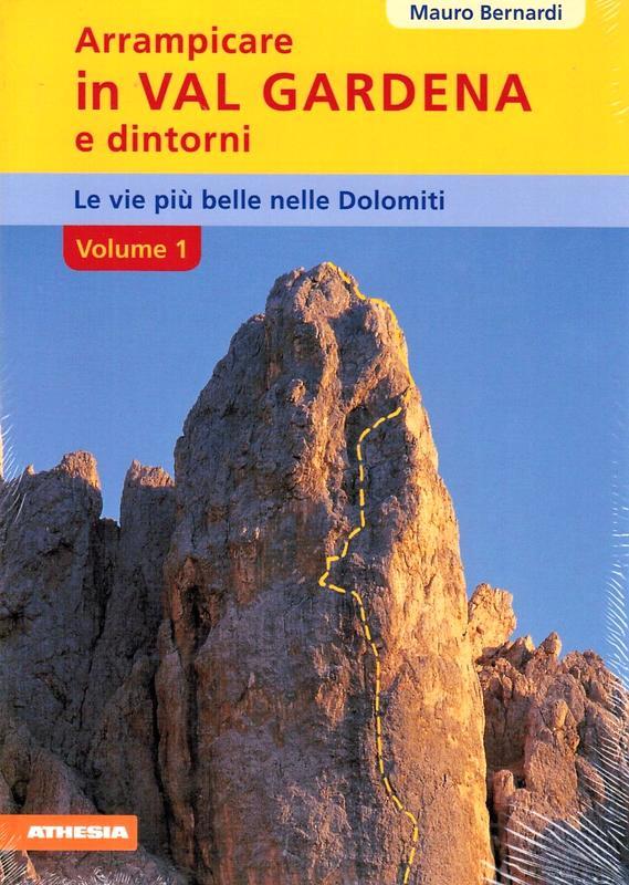 Arrampicare in Val Gardena e dintorni volume 1