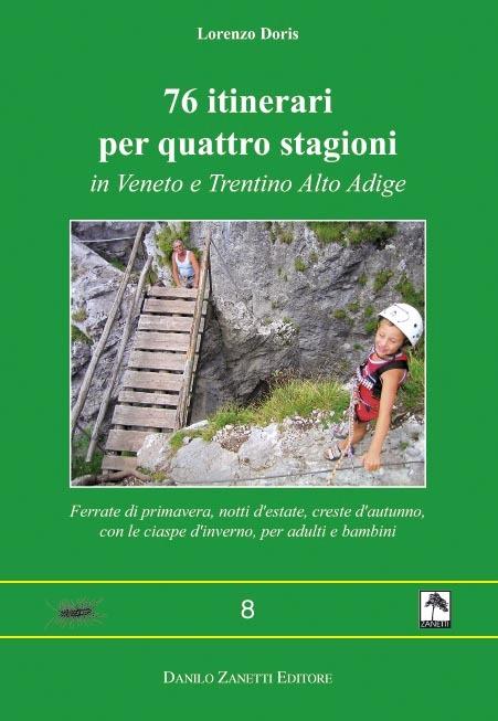 76 itinerari per quattro stagioni in Veneto e Trentino Alto Adige