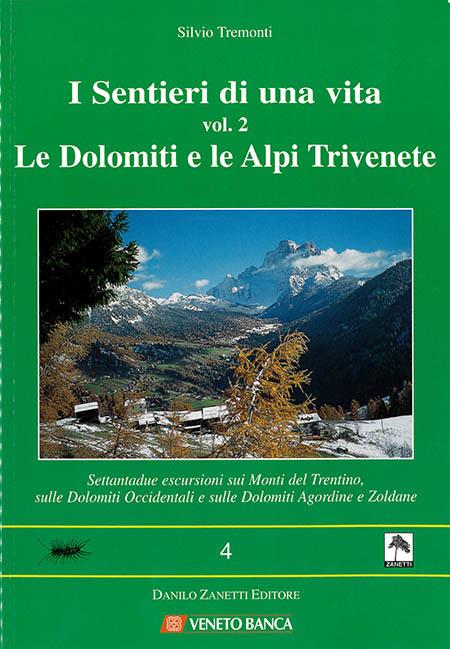 I sentieri di una vita vol. 2 - Le Dolomiti e le Alpi Trivenete
