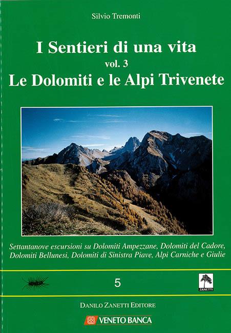 I sentieri di una vita vol. 3 - Le Dolomiti e le Alpi Trivenete