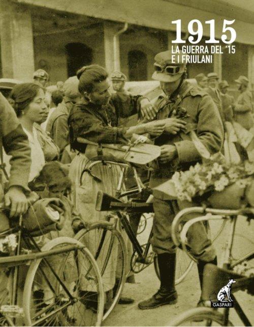 1915 La guerra del '15 e i friulani
