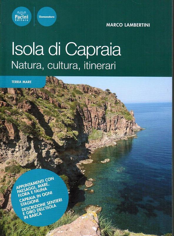 Isola di Capraia - Natura, cultura, itinerari