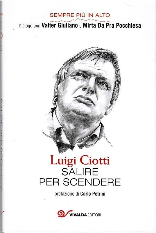 Luigi Ciotti - Salire per scendere