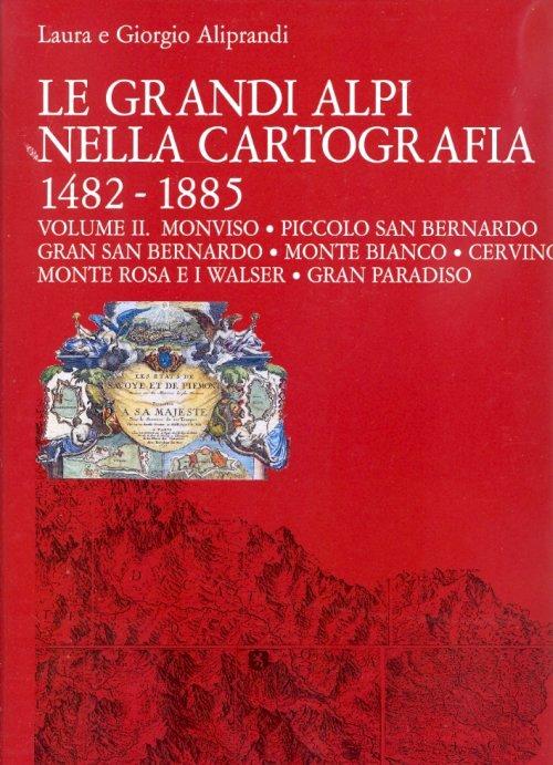 Le grandi alpi nella cartografia 1482 - 1885