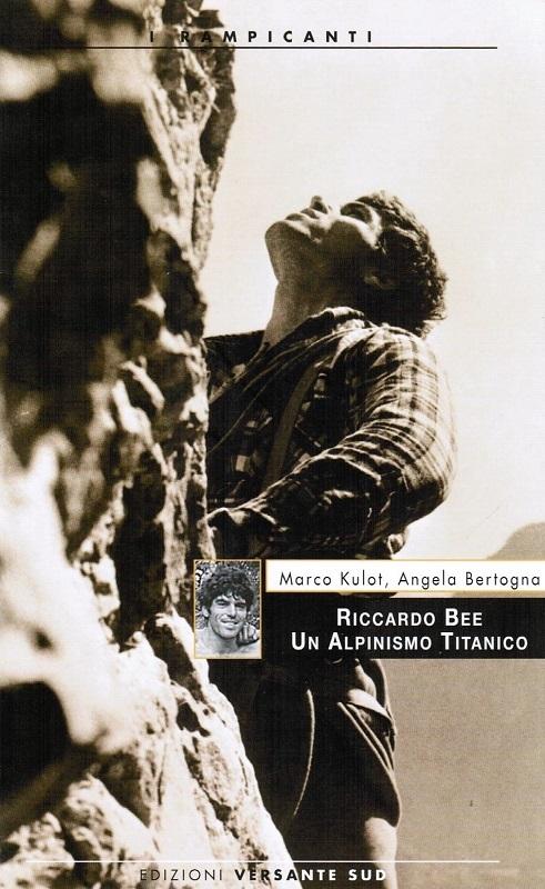 Riccardo Bee, un alpinista titanico
