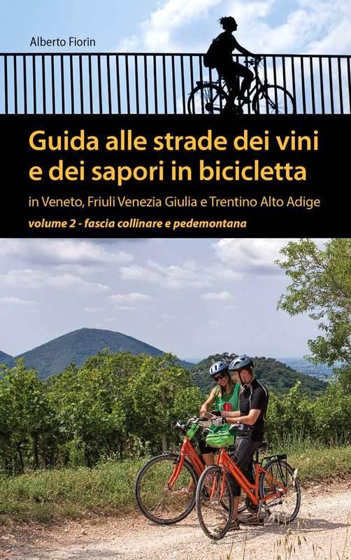 Guida alle strade dei vini e dei sapori in bicicletta vol. 2
