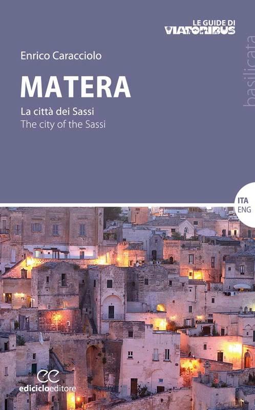 Matera la città dei Sassi - Matera The city of the Sassi