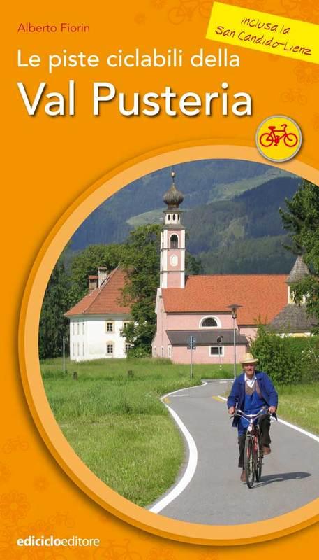 Le piste ciclabili della Val Pusteria e delle valli laterali