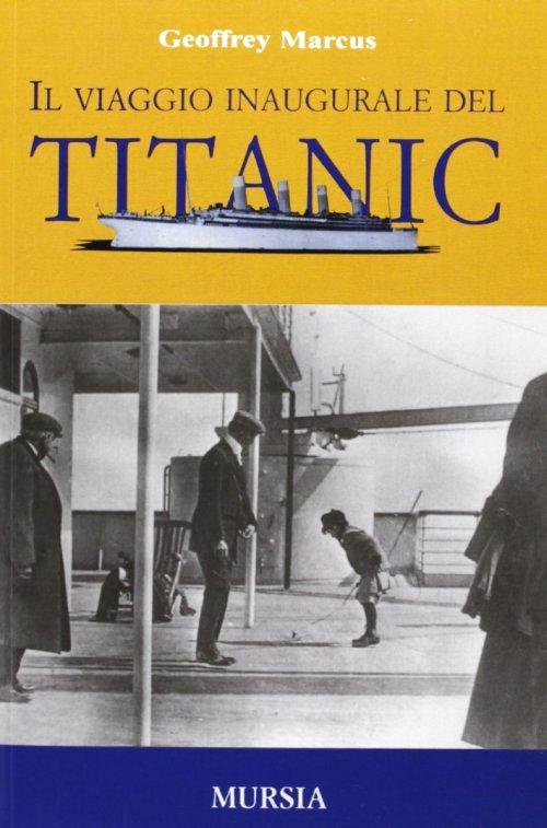 Il viaggio inaugurale del Titanic